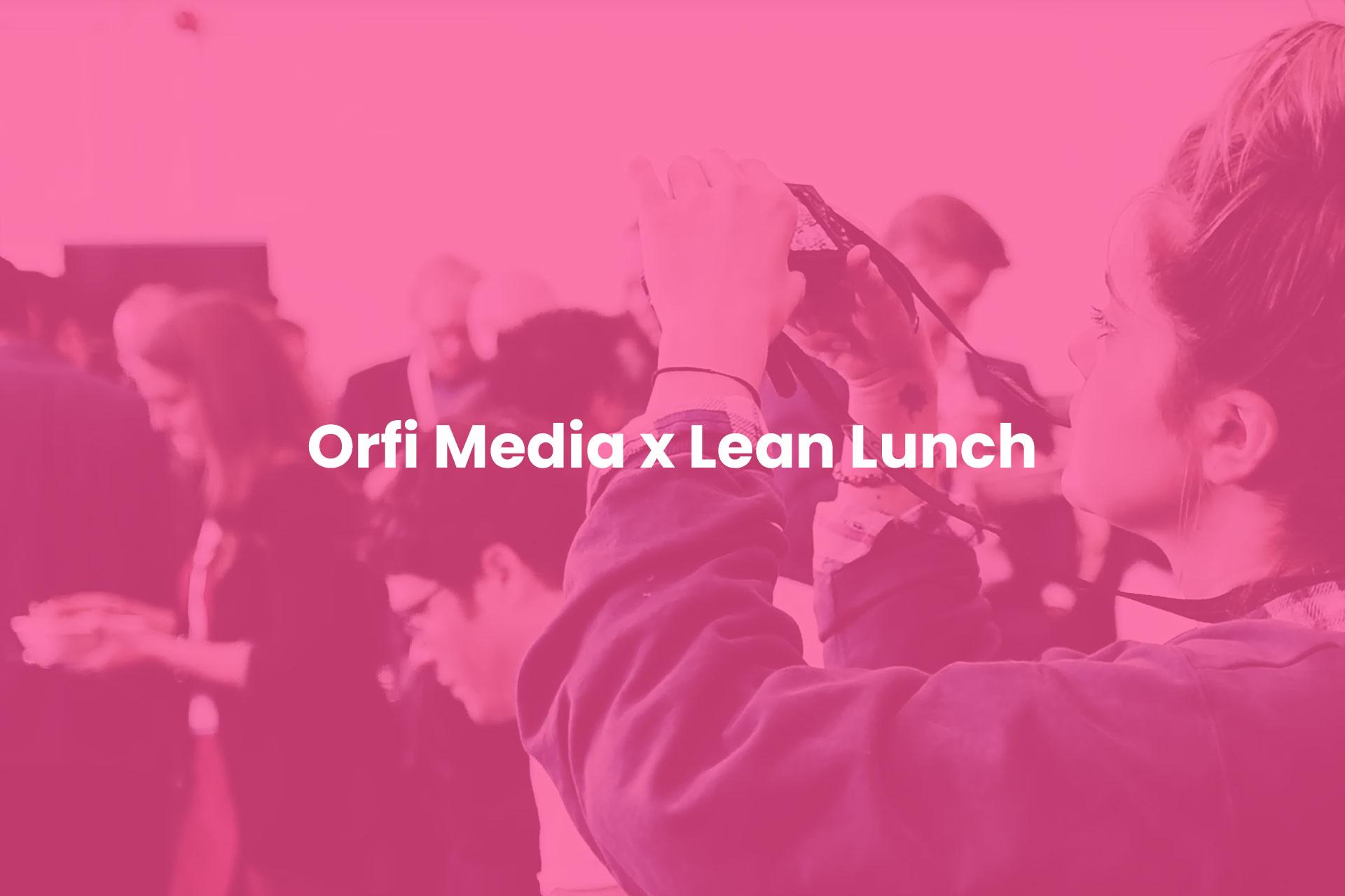 Orfi Media x Lean Lunch