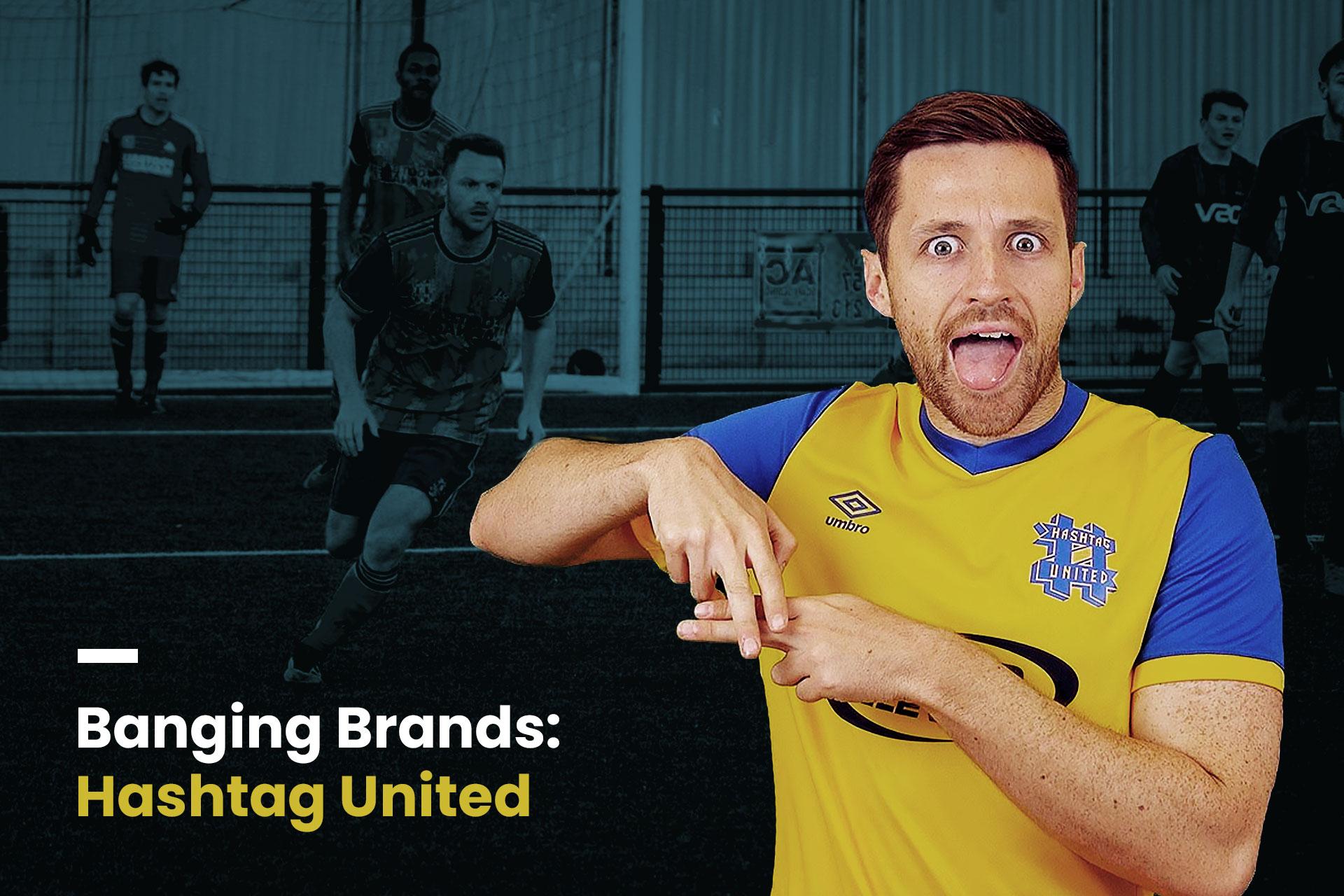 Banging Brand Hashtag United