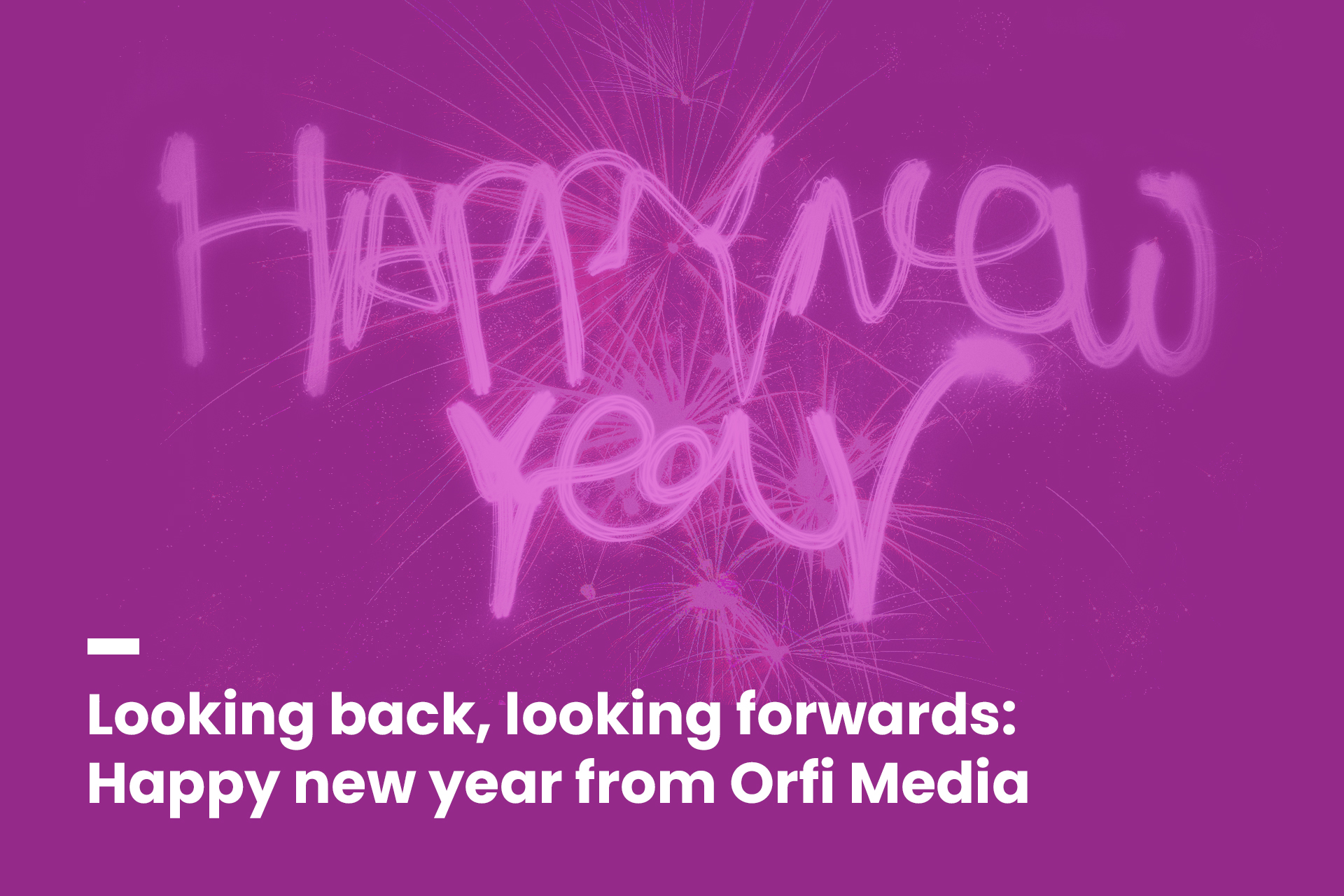Happy new year from Orfi Media