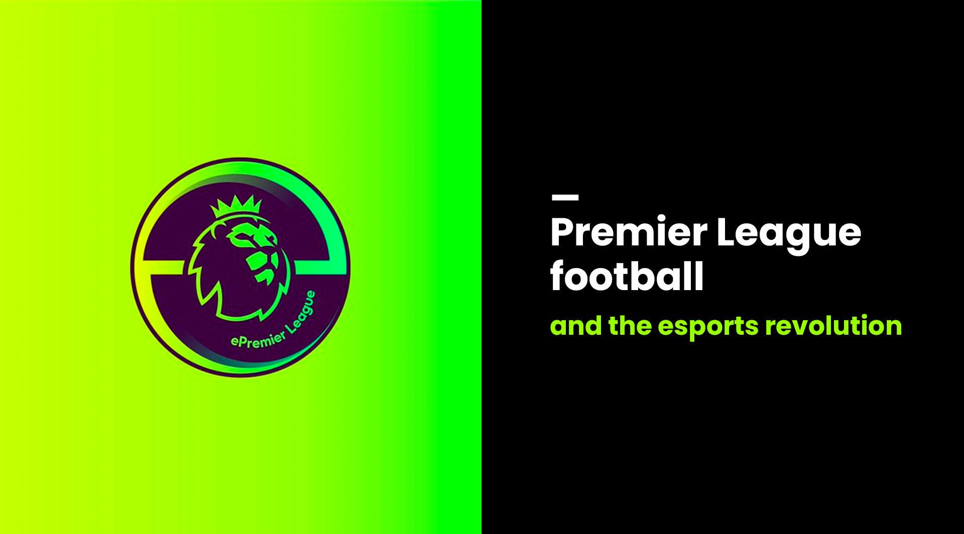 Premier League football esports revolution